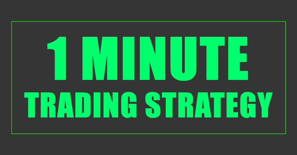 Best 1 min forex strategy